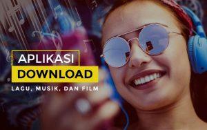 Aplikasi download lagu musik dan film