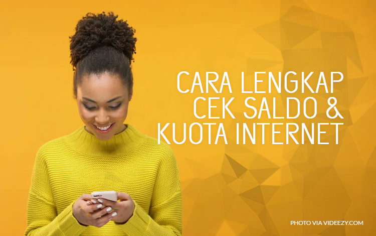 Cara Lengkap Cek Saldo dan Kuota Internet Semua Provider di Indonesia