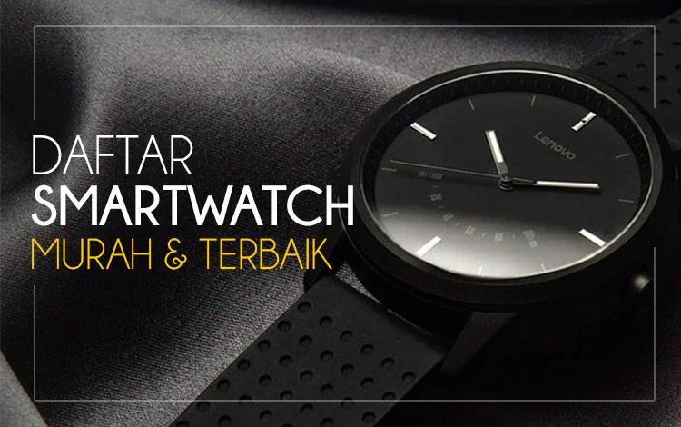 Daftar smartwatch murah dan terbaik