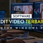 12 Software Edit Video Terbaik Untuk Windows PC