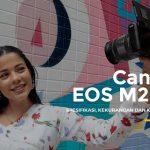 Canon EOS M200, Kamera Mirrorless Terbaik Untuk Pemula