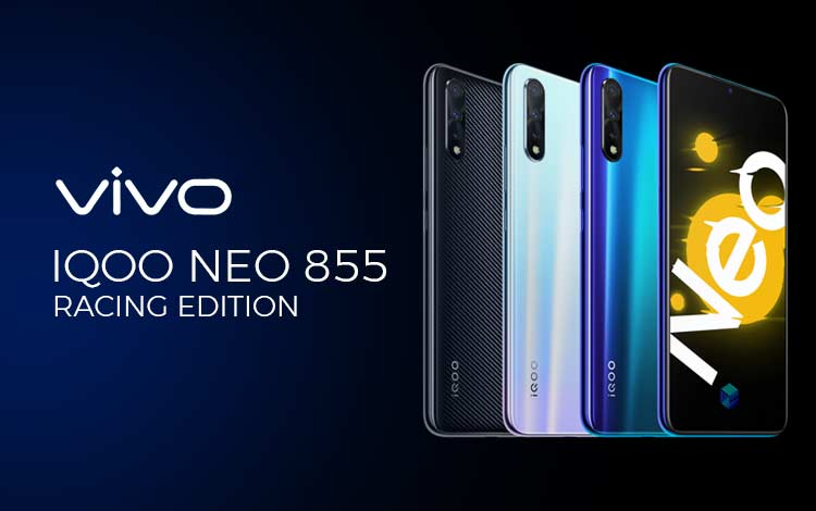 Spesifikasi, Kekurangan dan Kelebihan Vivo iQOO Neo 855 Racing Edition