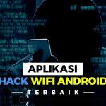 10 Aplikasi Hack WiFi Android Terbaik
