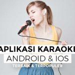 6 Aplikasi Karaoke Android & iOS Terbaik!