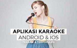 Aplikasi karaoke android terbaik dan terpopuler