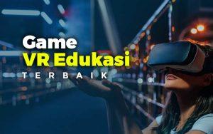 Game VR edukasi terbaik