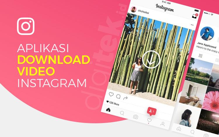 6 Aplikasi Download Video Instagram Terbaik