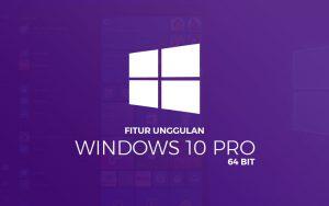Fitur unggulan Windows 10 Pro 64 bit