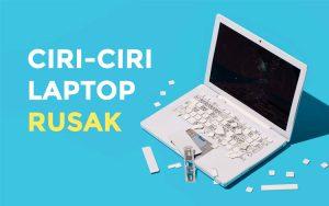 Ciri-ciri laptop rusak