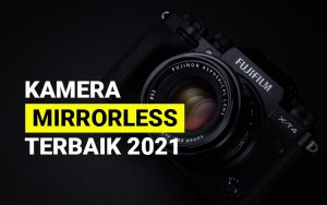 Kamera mirrorless terbaik 2021