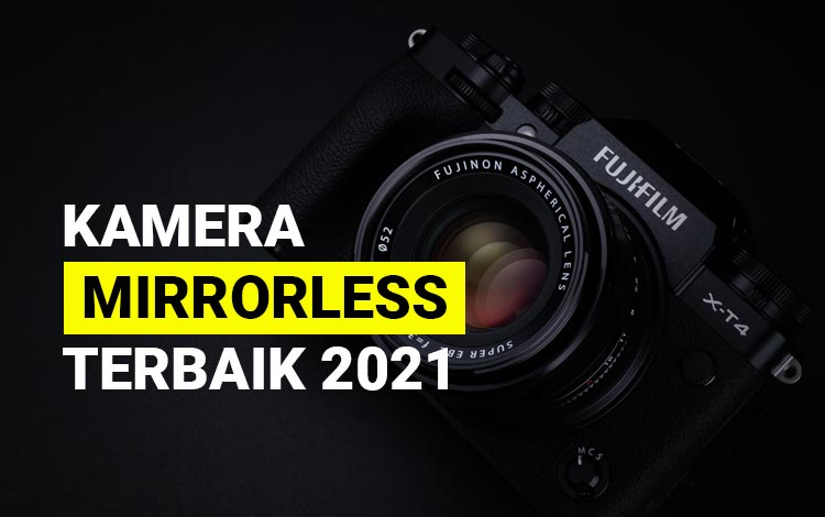 15 Kamera Mirrorless Terbaik 2021, Lengkap Dengan Spesifikasi