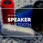 5 Speaker Bluetooth Mini Paling Populer! Asik Buat Dengerin Musik