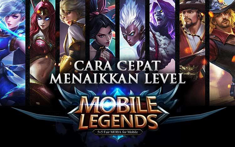 Cara Cepat Menaikkan Level Mobile Legends