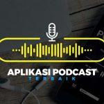 Aplikasi podcast terbaik