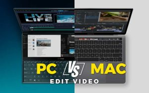 Edit video PC vs Mac