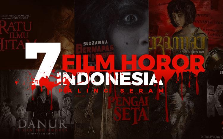 7 Film Horor Indonesia Paling Seram! Dijamin Nggak Bisa Tidur!