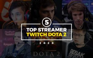 5 Top Streamer Twitch Dota 2 2020