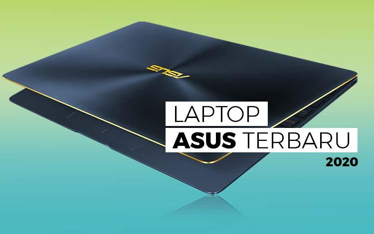 10 Laptop Asus Terbaru 2020 Lengkap dengan Spesifikasi dan Harga!