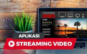 Aplikasi streaming video terbaik