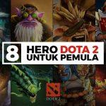 Hero Dota 2 Untuk Pemula: Tips Memilih Dan Kombinasi