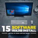 Software wajib install untuk PC dan Laptop baru