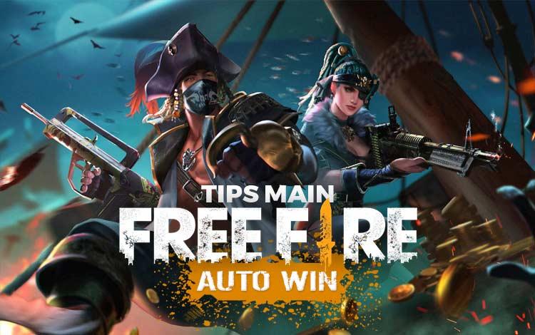 Tips Main Free Fire! Lakukan Ini Biar Auto-Win