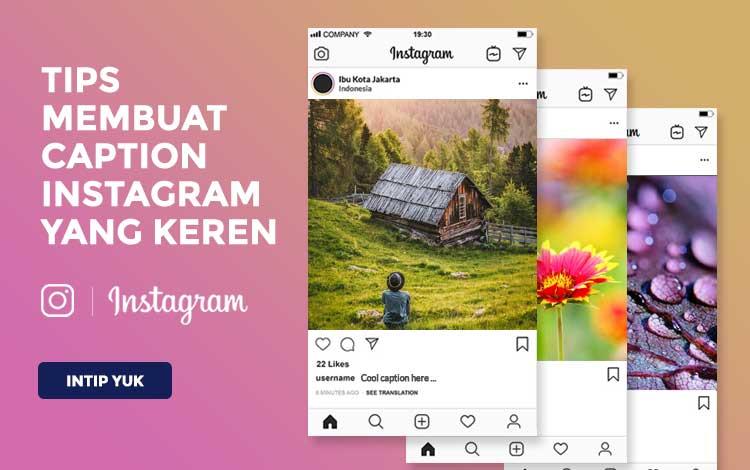 Tips Membuat Caption Instagram Keren Abis! Langsung Banjir Followers!