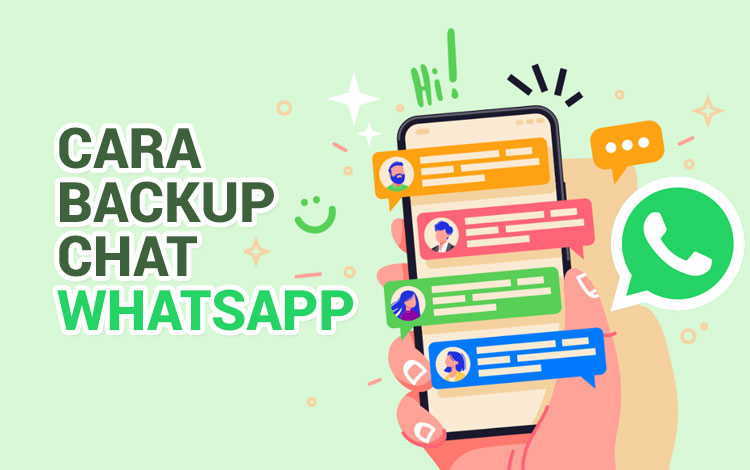 Cara Backup Chat WhatsApp Android dan iPhone Terlengkap 2021!