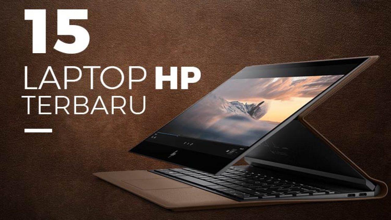 15 Laptop Hp Terbaru Dengan Spesifikasi Dan Harga Terbaik 2020