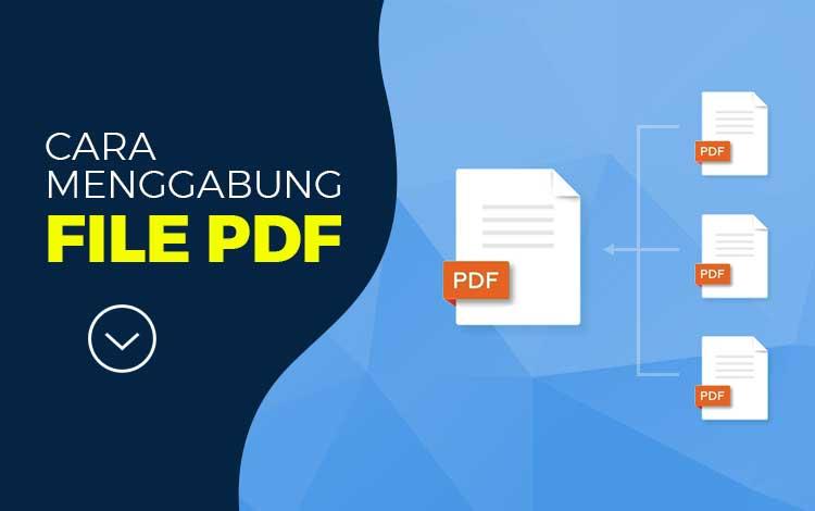 Cara Menggabung File PDF Online Dan Offline