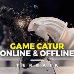 Game Catur Online dan Offline Terbaik Update 2020!
