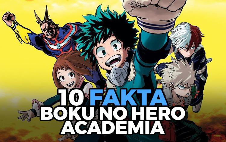 Boku No Hero Academia: 10 Fakta Menarik Yang Harus Kamu Tau!
