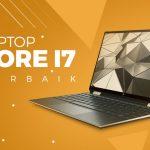 Rekomendasi 20 Laptop Core i7 Terbaik 2020!