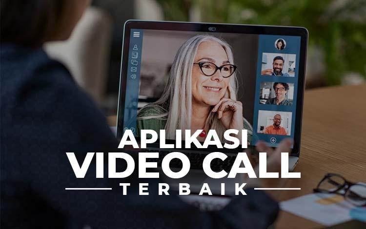 12 Aplikasi Video Call Gratis dan Berbayar Terbaik Buat Meeting Online