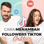 Cara Ampuh Menambah Followers Tiktok Gratis 2020!