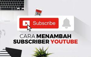 Cara menambah subscriber YouTube
