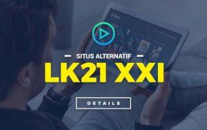 Situs Alternatif LK21 XXI