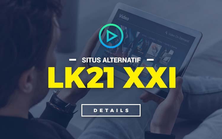 Situs Alternatif LK21 XXI Gratis Terlengkap (2020)