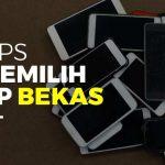 Tips memilih HP bekas
