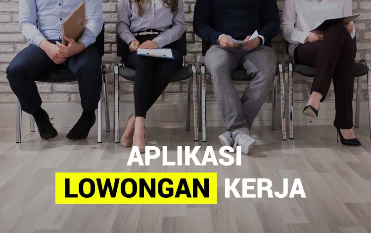 Cari Kerjaan? Aplikasi Lowongan Kerja Terlengkap 2020!!