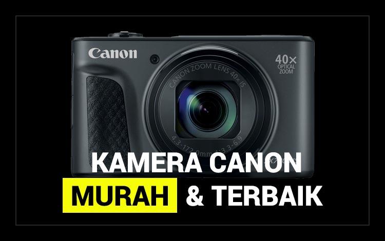 Kamera Canon Murah Terbaik 2020 Lengkap Dengan Spesifikasi dan Harga