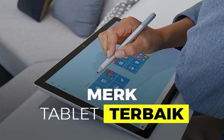 15 Merk Tablet Terbaik 2021 Lengkap Dengan Spesifikasi dan Harga