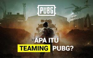 Arti teaming PUBG