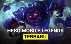 Hero Mobile Legends terbaru 2021