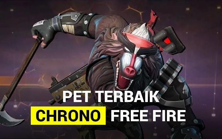 6 Pet Terbaik Untuk Dipasangkan Dengan Chrono Free Fire