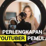Perlengkapan untuk YouTuber pemula