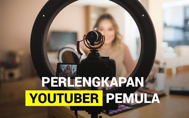 Perlengkapan Minimal Buat YouTuber Pemula yang Wajib Dimiliki