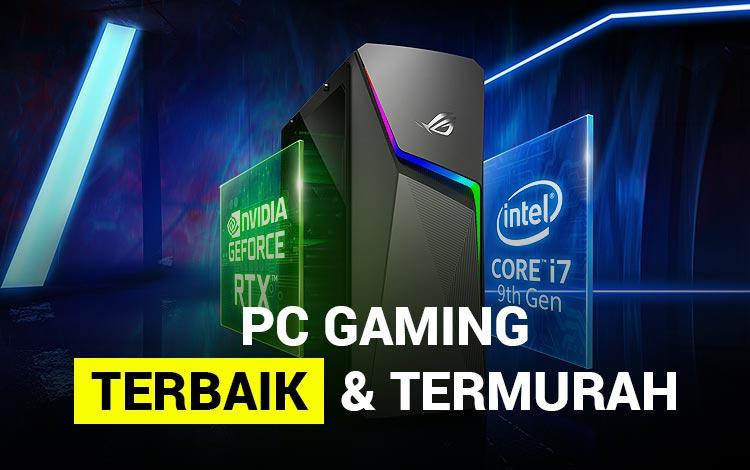 15 PC Gaming Termurah dengan Spesifikasi Terbaik 2021