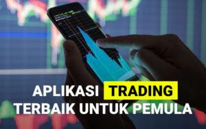 Aplikasi trading terbaik untuk pemula