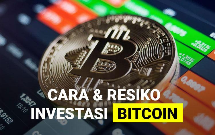 Cara Investasi Bitcoin Untuk Pemula Beserta Resikonya